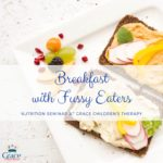 Grace Childrens Therapy Nutrition Seminar {Breakfast with Fussy Eaters}